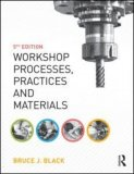 Workshop Processes, Practices and Materials 5th Edition